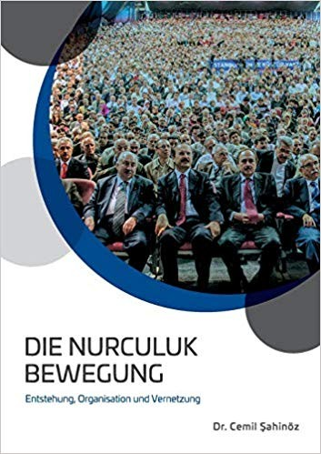 Die Nurculuk Bewegung: Entstehung, Organisation und Vernetzung