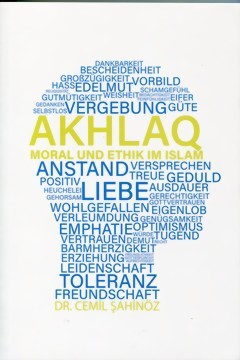 Akhlaq - Moral und Ethik im Islam